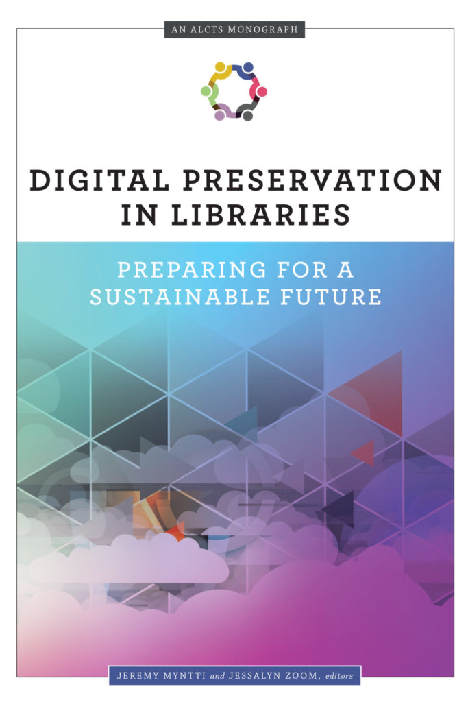 Digital Preservation in Libraries: Preparing for a Sustainable Future Cover