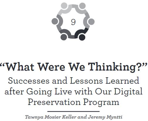 """What were we thinking?"" Successes and lessons learned after going live with our digital preservation program"